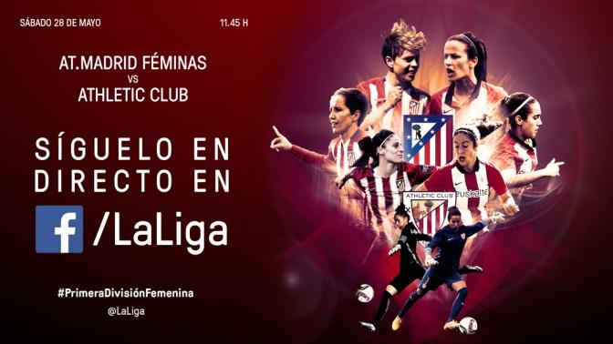 El At. Madrid Féminas – Athletic Club se verá en directo a través del Facebook de LaLiga